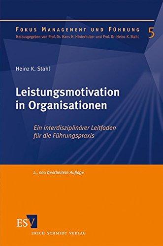 Leistungsmotivation in Organisationen: Ein interdisziplinärer Leitfaden für die...