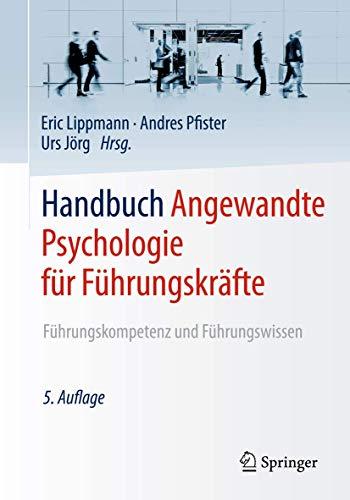 Handbuch Angewandte Psychologie für Führungskräfte: Führungskompetenz und...