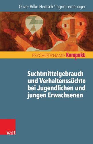 Suchtmittelgebrauch und Verhaltenssüchte bei Jugendlichen und jungen Erwachsenen...