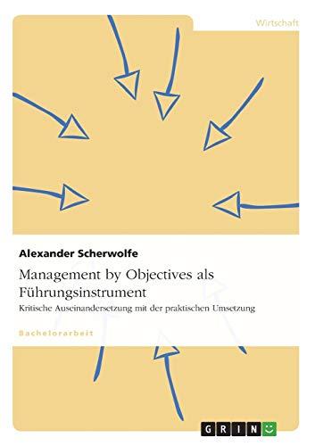 Management by Objectives als Führungsinstrument: Kritische Auseinandersetzung mit der...