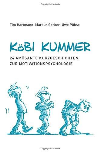 Köbi Kummer: 24 amüsante Kurzgeschichten zur Motivationspsychologie