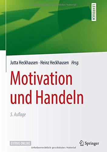 Motivation und Handeln (Springer-Lehrbuch)