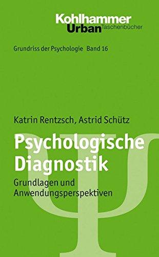 Grundriss der Psychologie: Psychologische Diagnostik: Grundlagen und...