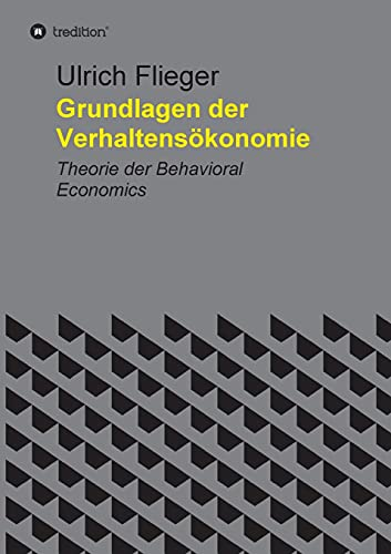 Grundlagen der Verhaltensökonomie: Theorie der Behavioral Economics