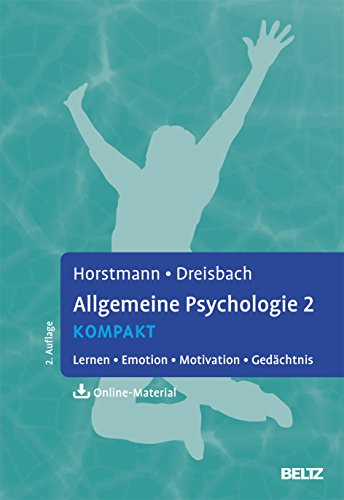 Allgemeine Psychologie 2 kompakt: Lernen, Emotion, Motivation, Gedächtnis. Mit...