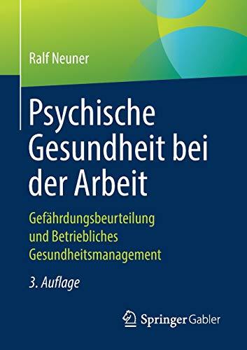 Psychische Gesundheit bei der Arbeit: Gefährdungsbeurteilung und Betriebliches...