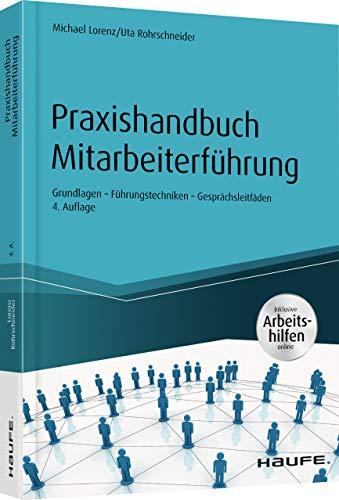 Praxishandbuch Mitarbeiterführung: Grundlagen Führungstechniken Gesprächsleitfäden...