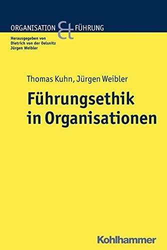 Führungsethik in Organisationen (Organisation und Führung)