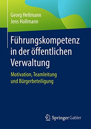 Führungskompetenz in der öffentlichen Verwaltung: Motivation, Teamleitung und...