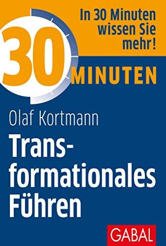 30 Minuten Transformationales Führen