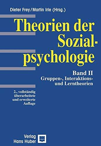 Theorien der Sozialpsychologie, Bd.2, Soziales Lernen, Interaktion und Gruppenprozesse:...