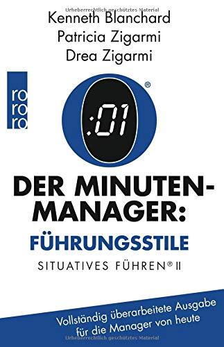 Der Minuten-Manager: Führungsstile: Situationsbezogenes Führen (Vollständig...