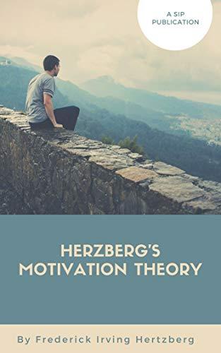 HERZBERG'S MOTIVATION THEORY (English Edition)
