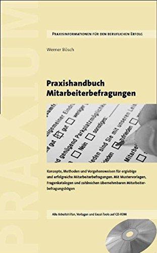 Praxishandbuch Mitarbeiterbefragungen: Konzepte, Methoden und Vorgehensweisen für...