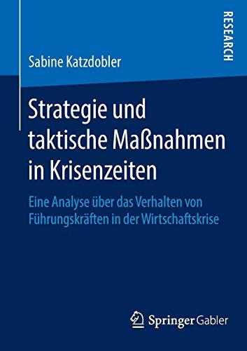 Strategie und taktische Maßnahmen in Krisenzeiten: Eine Analyse über das Verhalten von...