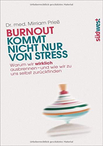Burnout kommt nicht nur von Stress: Warum wir wirklich ausbrennen - und wie wir zu uns...
