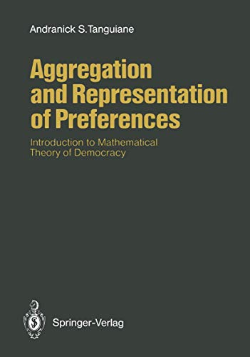 Aggregation and Representation of Preferences: Introduction to Mathematical Theory of...