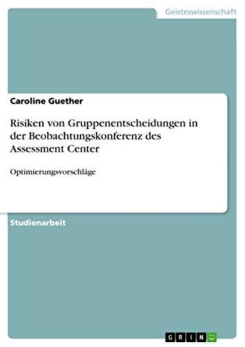 Risiken von Gruppenentscheidungen in der Beobachtungskonferenz des Assessment Center:...