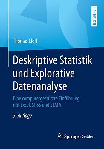 Deskriptive Statistik und Explorative Datenanalyse: Eine computergestützte Einführung...