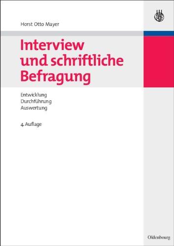 Interview und schriftliche Befragung: Entwicklung, Durchführung und Auswertung