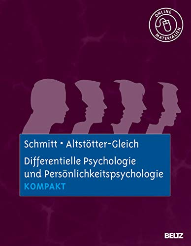 Differentielle Psychologie und Persönlichkeitspsychologie kompakt: Mit Online-Materialien...