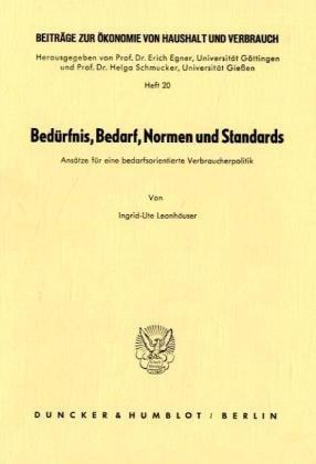 Bedürfnis, Bedarf, Normen und Standards. Ansätze für eine bedarfsorientierte...