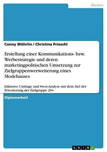 Erstellung einer Kommunikations- bzw. Werbestrategie und deren marketingpolitischen...