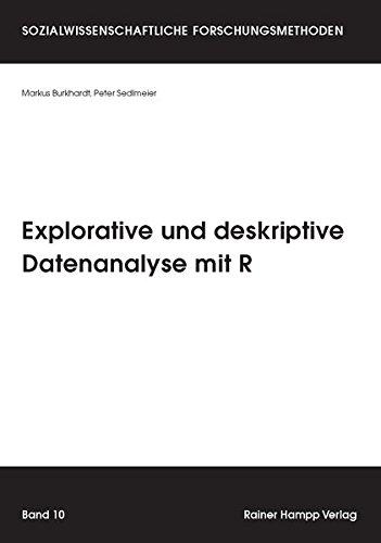 Explorative und deskriptive Datenanalyse mit R (Sozialwissenschaftliche...