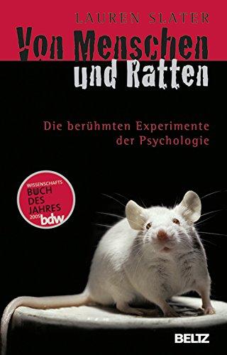 Von Menschen und Ratten: Die berühmten Experimente der Psychologie (Beltz Taschenbuch,...