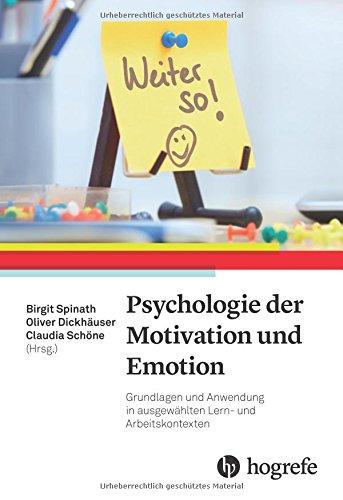 Psychologie der Motivation und Emotion: Grundlagen und Anwendung in ausgewählten Lern-...