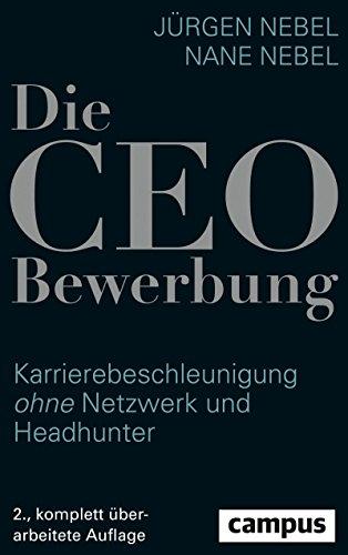 Die CEO-Bewerbung: Karrierebeschleunigung ohne Netzwerk und Headhunter
