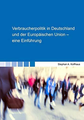 Verbraucherpolitik in Deutschland und der Europäischen Union – eine Einführung