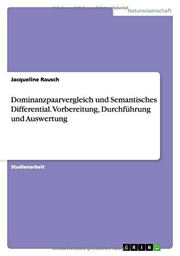 Dominanzpaarvergleich und Semantisches Differential. Vorbereitung, Durchführung und...