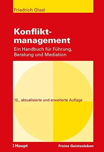 Konfliktmanagement: Ein Handbuch für Führung, Beratung und Mediation
