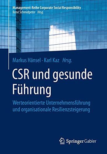 CSR und gesunde Führung: Werteorientierte Unternehmensführung und organisationale...