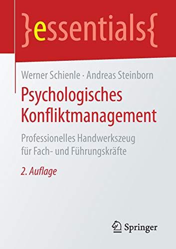 Psychologisches Konfliktmanagement: Professionelles Handwerkszeug für Fach- und...