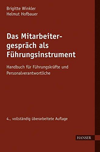 Das Mitarbeitergespräch als Führungsinstrument: Handbuch für Führungskräfte und...