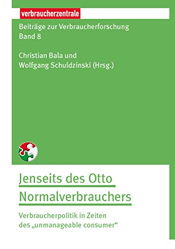 Beiträge zur Verbraucherforschung Band 8 Jenseit des Otto Normalverbrauchers:...