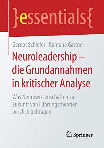 Neuroleadership – die Grundannahmen in kritischer Analyse: Was Neurowissenschaften zur...