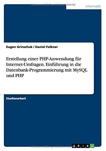 Erstellung einer PHP-Anwendung f??r Internet-Umfragen. Einf??hrung in die...