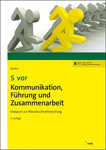 5 vor Kommunikation, Führung und Zusammenarbeit: Endspurt zur Bilanzbuchhalterprüfung...