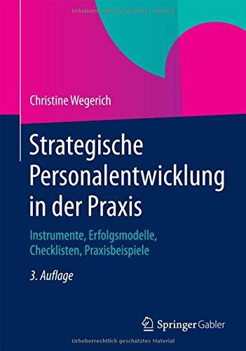 Strategische Personalentwicklung in der Praxis: Instrumente, Erfolgsmodelle, Checklisten,...