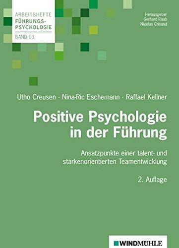 Positive Psychologie in der Führung: Ansatzpunkte einer talent- und stärkenorientierten...