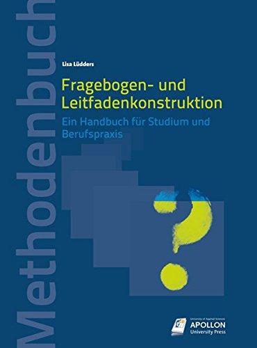 Fragebogen- und Leitfadenkonstruktion: Ein Handbuch für Studium und Berufspraxis...