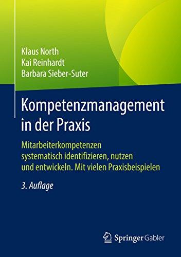 Kompetenzmanagement in der Praxis: Mitarbeiterkompetenzen systematisch identifizieren,...