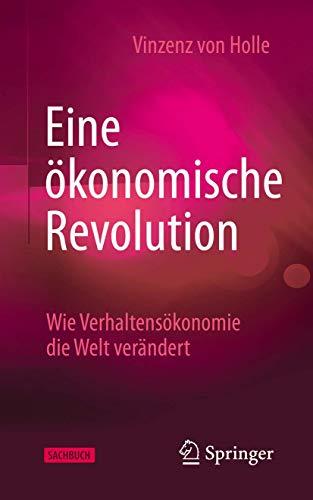 Eine ökonomische Revolution: Wie Verhaltensökonomie die Welt verändert