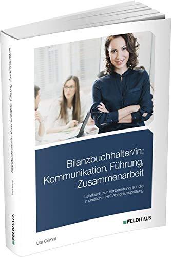 Bilanzbuchhalter/in: Kommunikation, Führung, Zusammenarbeit: Lehrbuch für die...