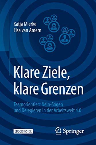 Klare Ziele, klare Grenzen: Teamorientiert Nein-Sagen und Delegieren in der Arbeitswelt...