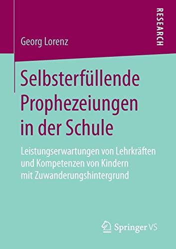 Selbsterfüllende Prophezeiungen in der Schule: Leistungserwartungen von Lehrkräften und...