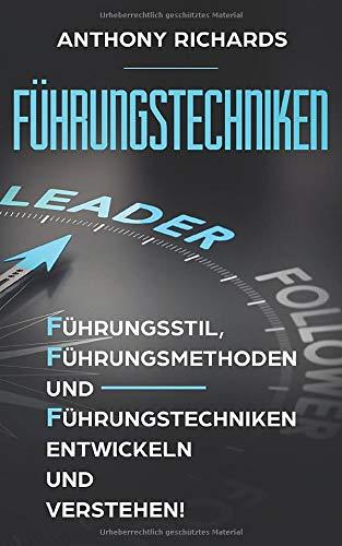 Führungstechniken: Wie Sie mit diesen einfachen Schritten - Führungsstil,...